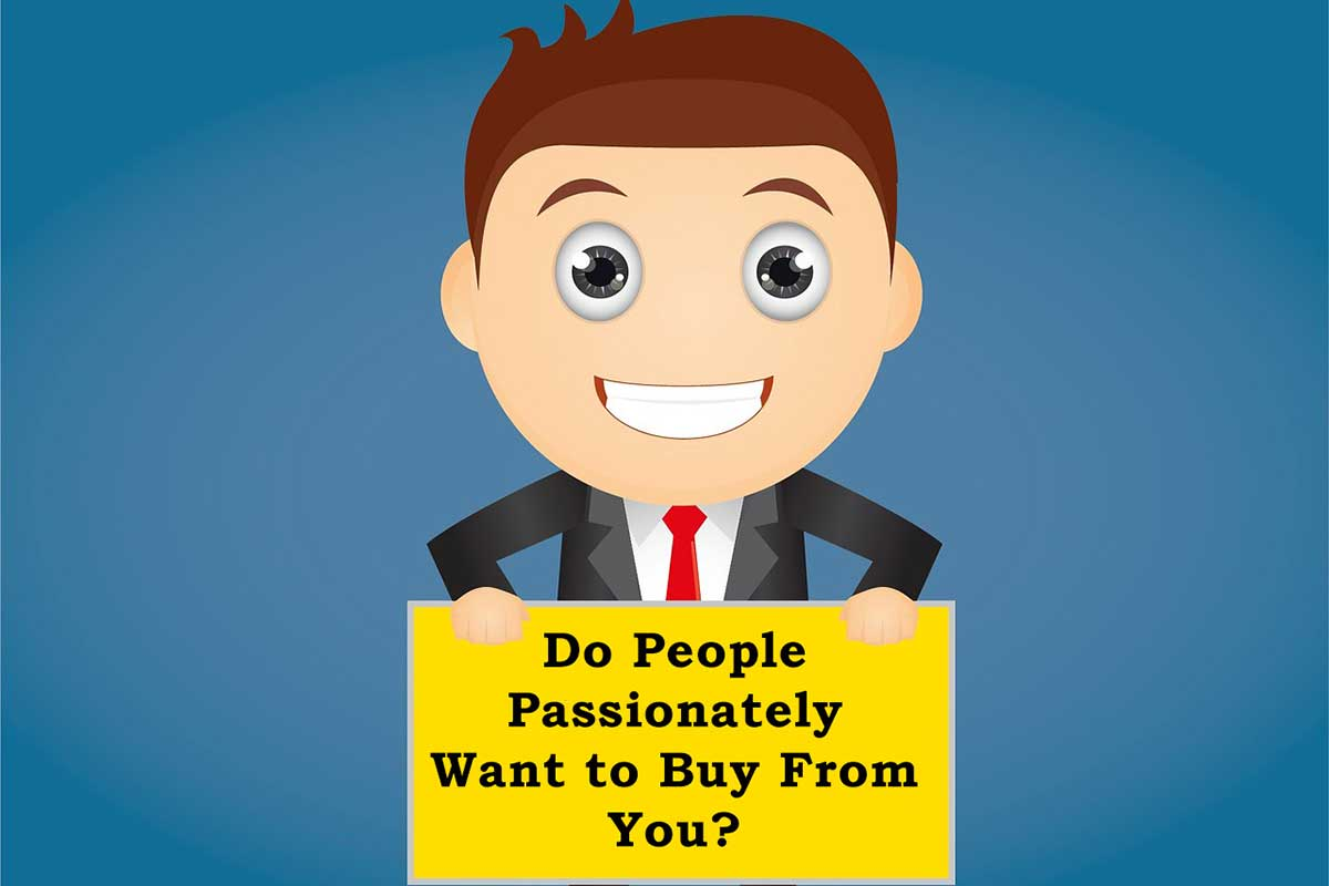 People-Passionately-Want-to-Buy-From-You