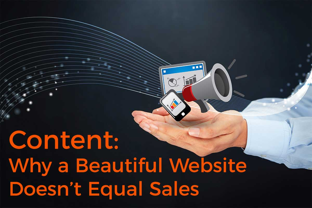 Content: Why a Beautiful Website Doesn't Equal Sales
