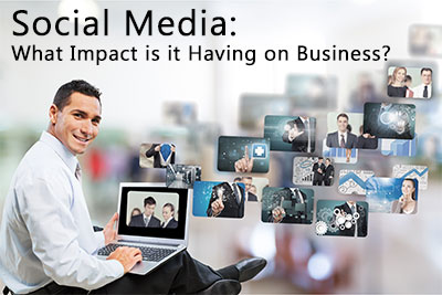 Social Media - What Impact is it Having on Business?