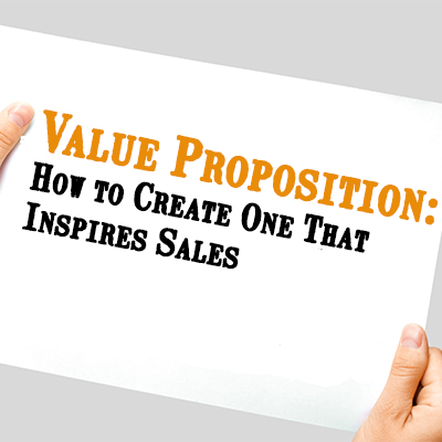 Value Proposition: How to Create One That Inspires Sales